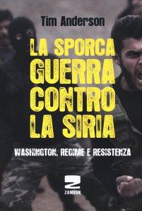La sporca guerra contro la Siria