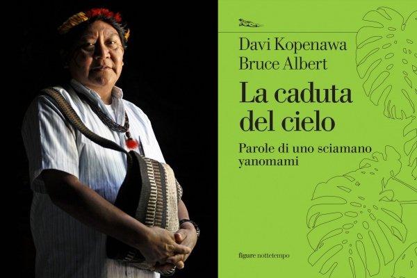Il libro-manifesto dello sciamano Kopenawa: la foresta è eterna, difendetela