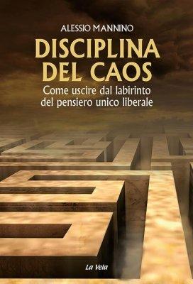 """""""Disciplina del caos"""": le illusioni infrante del liberalismo"""