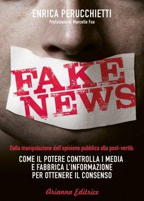 Come il potere controlla i media e fabbrica l'informazione per ottenere il consenso