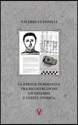 Un modesto consiglio a chi intende perseguire la verità sulla strage di Bologna