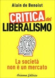 La critica al liberalismo di Alain de Benoist: contro l'ideologia del profitto
