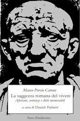 Catone: La saggezza romana del vivere