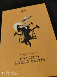 Ho ucciso Enrico Mattei