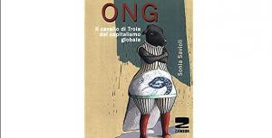 ONG, il cavallo di Troia del capitalismo globale