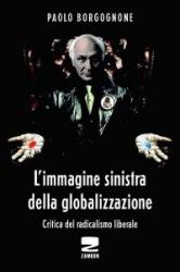'L'immagine sinistra della globalizzazione', per Borgognone la lotta di classe è finita