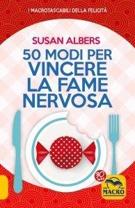 50 Modi per Vincere la Fame Nervosa - Ebook