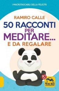 50 Racconti per Meditare...e da Regalare USATO - Libro