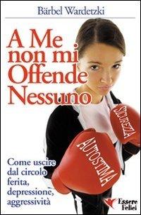 A Me non Mi Offende Nessuno - Libro