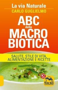 L'ABC della Macrobiotica - La Via Naturale - Libro