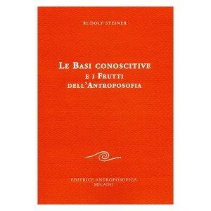 Basi Conoscitive e i Frutti dell'Antroposofia - Libro