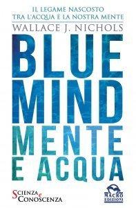 Blue Mind - Mente e Acqua USATO - Libro