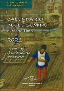 Calendario Delle Semine di Maria Thun® 2021 - Libro