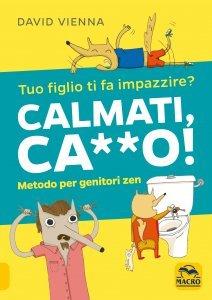 Calmati Ca**o! - Libro