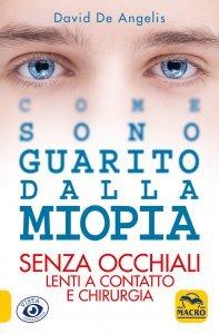 Come Sono Guarito dalla Miopia