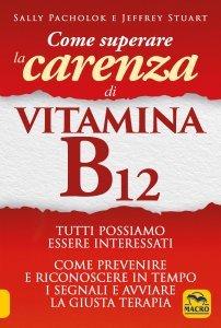 Come Superare la Carenza di Vitamina B12 USATO - Libro