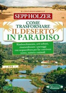 Come Trasformare il Deserto in Paradiso - Ebook