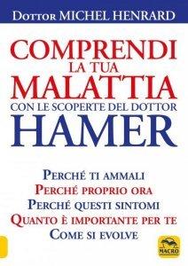 Comprendi la tua Malattia con le Scoperte del Dottor Hamer  USATO - Libro