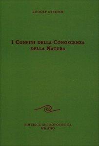Confini della Conoscenza della Natura - Libro