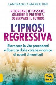 L'Ipnosi Regressiva - Libro