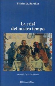 La Crisi del Nostro Tempo - Libro