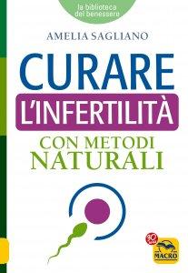 Curare l'Infertilità con Metodi Naturali - Libro