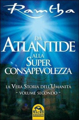 Da Atlantide alla Superconsapevolezza - Libro