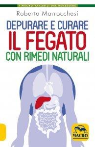Depurare e Curare il Fegato con Rimedi Naturali - Libro