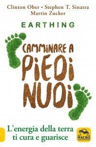 Earthing - Camminare a Piedi Nudi - Libro