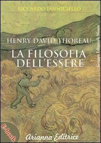 Henry David Thoreau: La filosofia dell'essere - Ebook