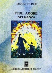 Fede, Amore , Speranza - Libro