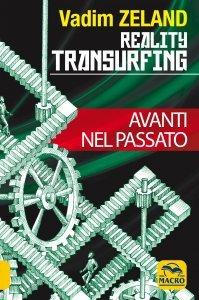 Reality Transurfing - Avanti nel Passato - Vol.3 - Libro