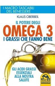 Il Potere degli Omega 3 - I Grassi che Fanno Bene - Libro