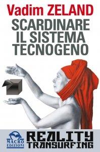 Scardinare Il Sistema Tecnogeno - Libro