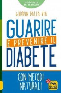 Guarire e Prevenire il Diabete USATO - Libro