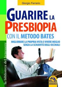 Guarire la Presbiopia con il Metodo Bates - Libro
