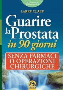 Guarire la Prostata in 90 giorni - Libro