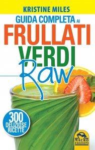 Guida Completa ai Frullati Verdi Raw - Libro