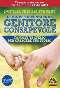 Guida per Diventare un Genitore Consapevole - Ebook