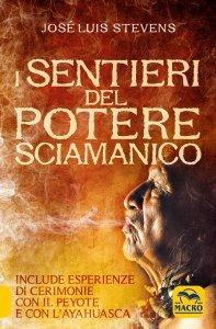 I Sentieri del Potere Sciamanico USATO - Libro