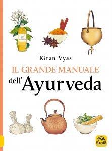 Il Grande Manuale dell'Ayurveda - Libro