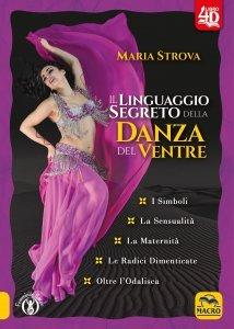 Il Linguaggio Segreto della Danza del Ventre 4D - Libro