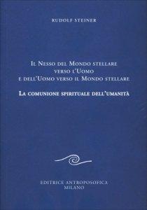Il Nesso del Mondo stellare verso l'Uomo e dell'Uomo verso il Mondo stellare - Libro