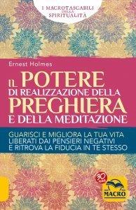 Il Potere di Realizzazione della Preghiera e della Meditazione - Libro