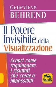 Il Potere Invisibile della Visualizzazione - Libro