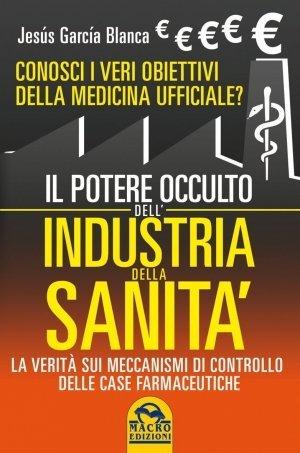 Il Potere Occulto dell'Industria della Sanità - Libro