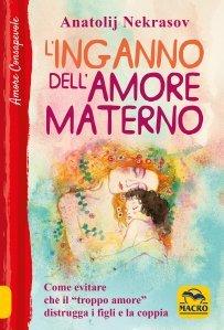 Inganno dell'Amore Materno - Libro