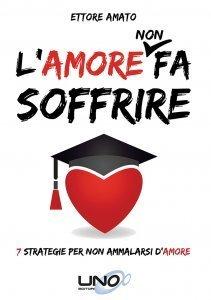 L' Amore NON fa soffrire - Libro