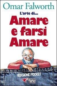 L'Arte di Amare e Farsi Amare - Libro