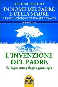 Invenzione del Padre - In Nome del Padre e della Madre Vol.1 - Libro